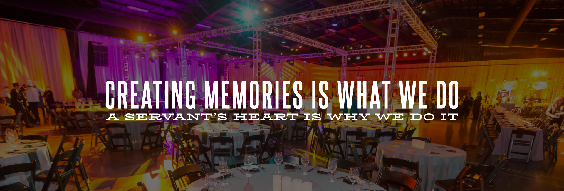 Creating Memories is what we do. A servants heart is why we do it.