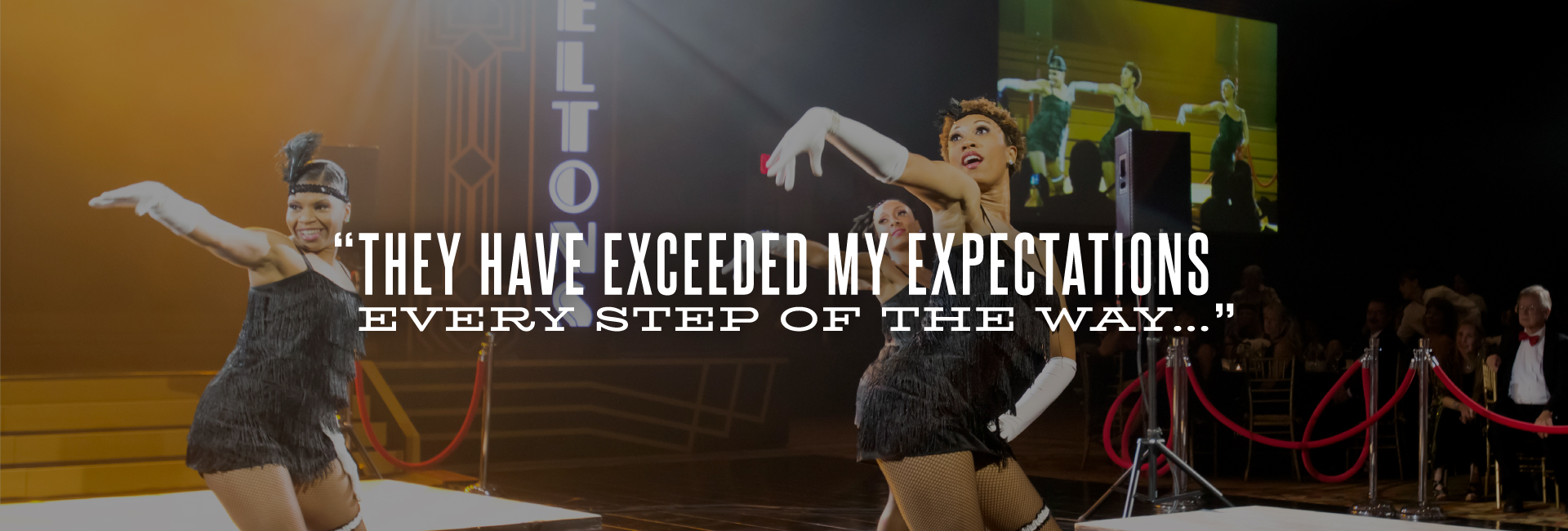 """They have exceeded my expectations every step of the way..."""
